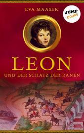 Leon und der Schatz der Ranen -: Band 4