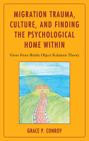 Migration Trauma Culture And Finding The Psychological Home Within