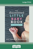 The Discontented Little Baby Book (16pt Large Print Edition)