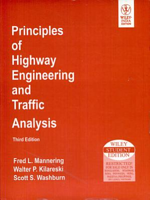 Principles Of Highway Engineering And Traffic Analysis  3Rd Ed PDF