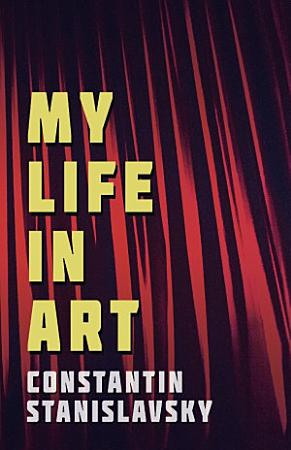 My Life In Art   Translated from the Russian by J  J  Robbins   With Illustrations PDF