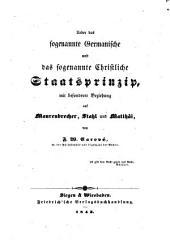 Ueber das sogenannte Germanische und das sogenannte Christliche Staatsprinzip: mit besonderer Beziehung auf Maurenbrecher, Stahl und Matthäi