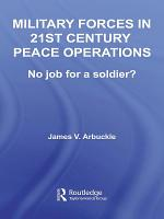 Military Forces in 21st Century Peace Operations PDF