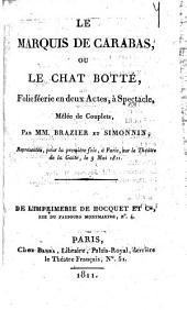 Le marquis de Carabas, ou Le chat botté: folie féerie en deux actes, à spectacle, mêlée de couplets