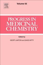 Progress in Medicinal Chemistry: Volume 55