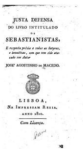 Justa defensa do livro intitulado os Sebastianistas e responta prv̌ia a todas as St̀yras e invectivas com que tem sido atacado seu autor