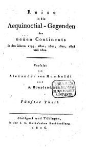 Reise in die Aequinoctial-Gegenden des neuen Continents in den Jahren 1799, 1800, 1801, 1802, 1803 und 1804: 5