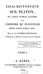 Essai historique sur Platon et coup d'oeil rapide sur l'histoire du platonisme depuis Platon jusqu'à nous: Volume1