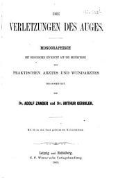 Die Verletzungen des Auges: monographisch mit besonderer Rücksicht auf die Bedürfnisse des praktischen Arztes und Wundarztes