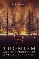 Thomism and the Problem of Animal Suffering PDF