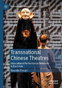 Transnational Chinese Theatres Book