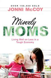 Miserly Moms: Living Well on Less in a Tough Ecomony, Edition 4