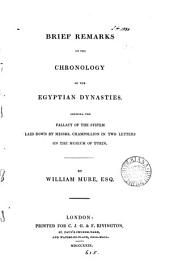 Brief remarks on the chronology of the Egyptian dynasties, shewing the fallacy of the system laid down by messrs. [J.F.] Champollion [and J.J. Champollion-Figeac] in two letters on the museum of Turin
