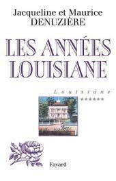 Louisiane, tome 6: Les Années Louisiane