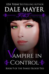 Vampire in Control (Paranormal romance, mystery, Family Blood Ties 9)