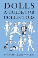 Dolls   A Guide for Collectors PDF
