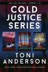 Cold Justice Series Box Set: Volume I: Books 1-3