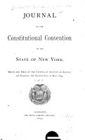 Journal of the Constitutional Convention of the State of New York  Begun and Held at the Capitol  in the City of Albany  on Tuesday  the Eighth Day of May  1894 PDF