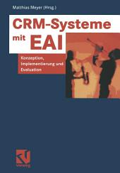 CRM-Systeme mit EAI: Konzeption, Implementierung und Evaluation