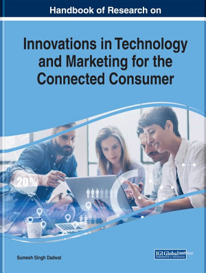 Handbook of Research on Innovations in Technology and Marketing for the Connected Consumer PDF
