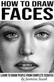 How To Draw Faces   Learn To Draw People From Complete Scratch