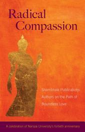 Radical Compassion: Shambhala Publications Authors on the Path of Boundless Love
