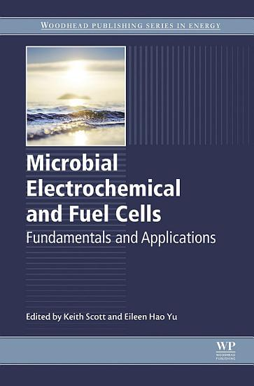 Microbial Electrochemical and Fuel Cells PDF