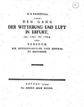 Ueber den Gang der witterung und luft in Erfurt, von 1781 bis 1784 oder versuch die meteorologische lage Erfurts zu bestimmenG.E. Rosenthal: Ausgabe 4