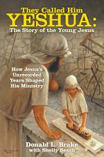 They Called Him Yeshua: the Story of the Young Jesus