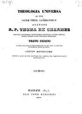 Theologia Universa Ad Usum Sacræ Theol. Candidatorum: Volume 1
