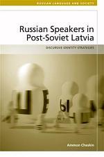 Russian-Speakers in Post-Soviet Latvia