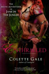 Enthralled: The Erotic Adventures of Jane in the Jungle: Part 3