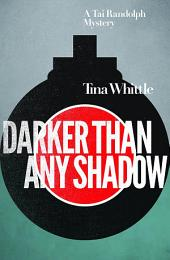 Darker Than Any Shadow: A Tai Randolph Mystery