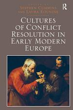 Cultures of Conflict Resolution in Early Modern Europe
