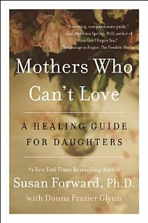 Mothers Who Can t Love Book