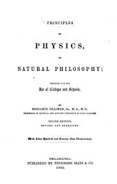 Principles of Physics, Or, Natural Philosophy: Designed for the Use of Colleges and Schools