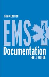 EMS Documentation Field Guide: Edition 3