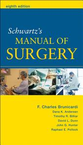 Schwartz's Manual of Surgery: Edition 8