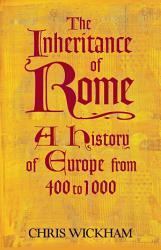 The Inheritance Of Rome Book PDF