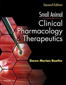 Small Animal Clinical Pharmacology and Therapeutics   E Book