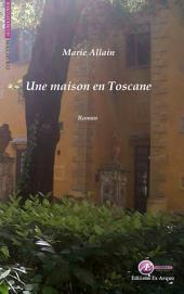 Une maison en Toscane: Roman sentimental