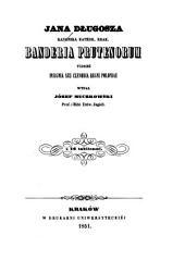 Jana Długosza ... Banderia Prutenorum ; tudzież, Insignia seu clenodia Regni Poloniae