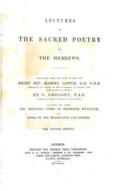 Lectures on the Sacred Poetry of the Hebrews: Translated from the Latin of the Right Rev. Robert Lowth, ... by G. Gregory, ...