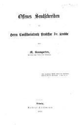 """Offenes Sendschreiben an ... Dr. Krabbe. [In answer to Dr. Krabbe's pamphlet """"Über das ... Erachten des Grossherz. Mecklenburgischen Consistoriums.""""]"""