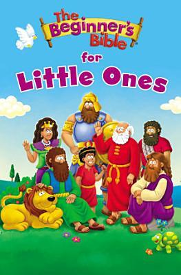 The Beginner s Bible for Little Ones
