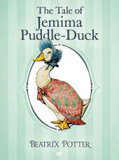 The Tale of Jemima Puddle-Duck: The Tales of Beatrix Potter 1