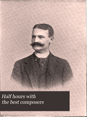 Half Hours with the Best Composers: Volume 3