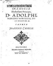 Memoriae Adolphi haeredis Norvegiae, ducis Holsatiae etc. carmen. - Rostochii, Steph. Myliander 1586