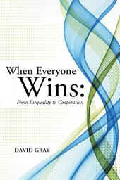 When Everyone Wins: from Inequality to Cooperation