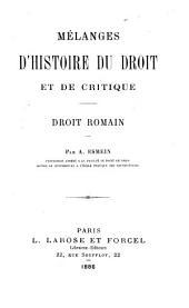 Mélanges d'histoire du droit et de critique: droit romain